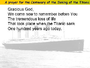 A special prayer for the Centenary of the Sinking of the Titanic.