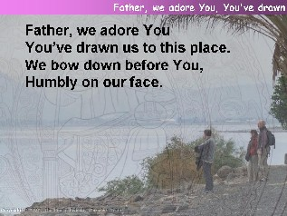 Father, we adore You, You've drawn