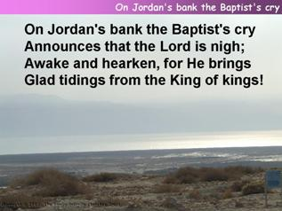 On Jordan's bank the Baptist's cry