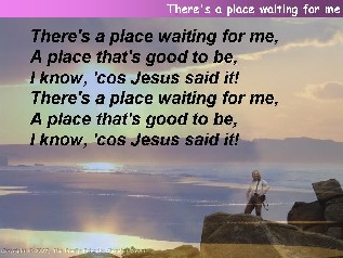 There's a place waiting for me