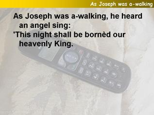 As Joseph was a walking