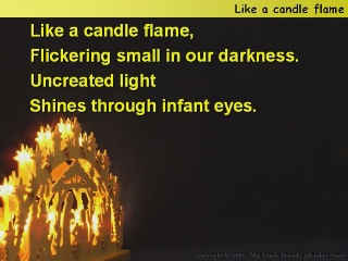 Like a candle flame
