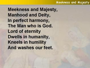 Meekness and majesty