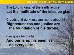 The Lord is king let the earth rejoice (Psalm 97)