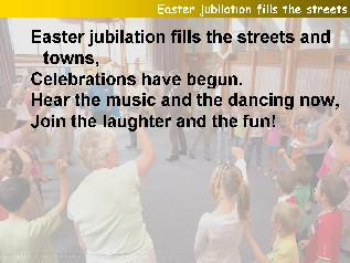 Easter jubilation fills the streets and and town