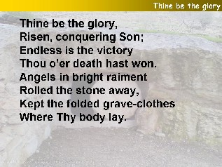 Thine be the glory, risen conquering Son