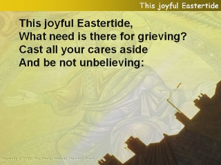 This joyful Eastertide, what need is there