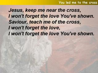 You led me to the cross