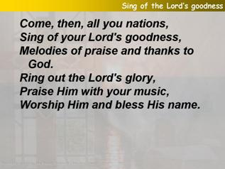 Sing of the Lord's goodness