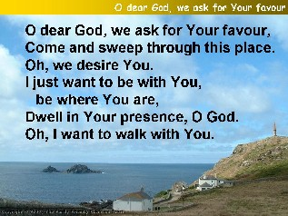 O dear God, we ask for your favour