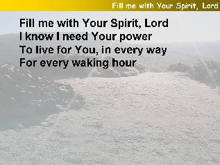 Fill me with Your Spirit, Lord (Worship Song)