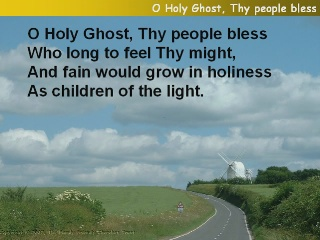 O Holy Ghost, Thy people bless