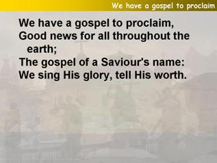 We have a gospel to proclaim