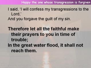 Happy the one whose transgression is forgiven (Psalm 32)