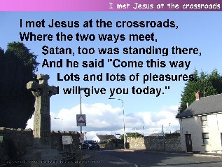 I met Jesus at the crossroads