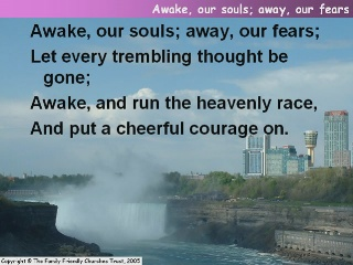Awake, our souls! away, our fears
