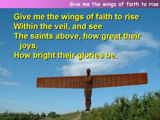 Give me the wings of faith to rise
