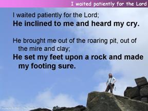I waited patiently for the Lord (Psalm 40.1-11)