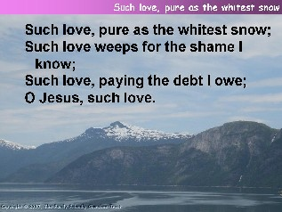 Such love, pure as the whitest snow