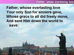 Father, whose everlasting love,