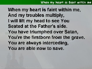 When my heart is faint within me