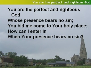 You are the perfect and righteous God