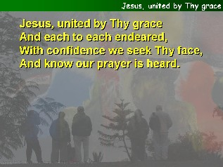 Jesus, united by Thy grace