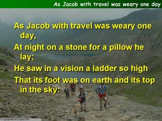 As Jacob with travel was weary one day