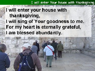 I will enter Your house with thanksgiving