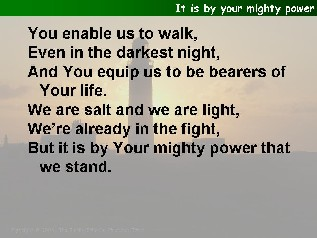 It is by your mighty power