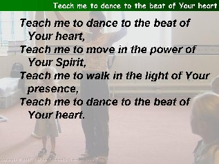 Teach me to dance to the beat of your heart