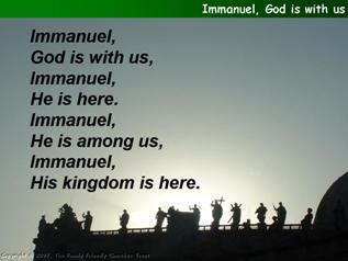 Immanuel, God is with us