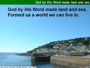 God by His Word made land and sea