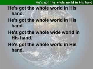 He's got the whole world in His hand