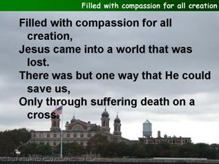 Filled with compassion flor all creation