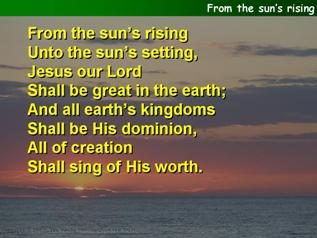 From the sun's rising unto the sun's setting