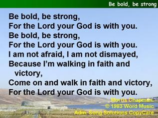 Be bold, be strong