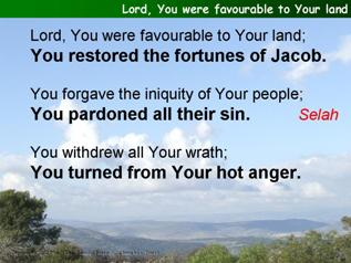 Lord, You were favourable to Your land