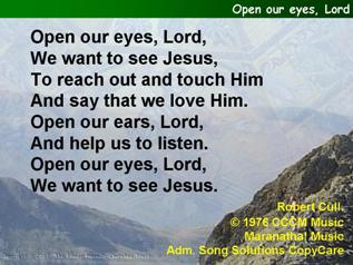 Open our eyes, Lord