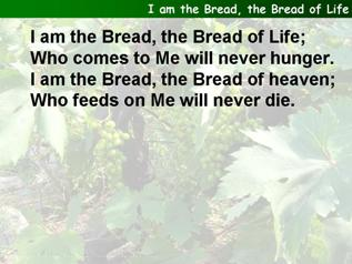 I am the Bread, the Bread of Life