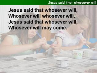 Jesus said that whosoever will