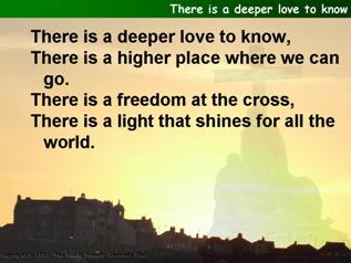 There is a deeper love to know