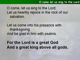 O come let us sing to the Lord (Psalm 95)