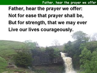 Father, hear the prayer we offer