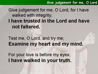 Give judgement for me, O Lord (Psalm 26.1-8)