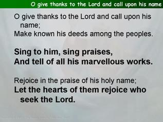 O give thanks to the Lord and call upon his name (Psalm 105.1-15)