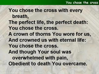 You chose the cross
