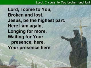 Lord, I come to You broken and lost