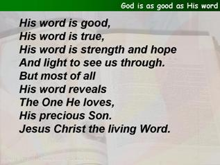 God is as good as His word