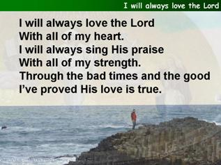 I will always love the Lord